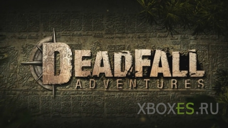 Близится релиз Deadfall Adventures