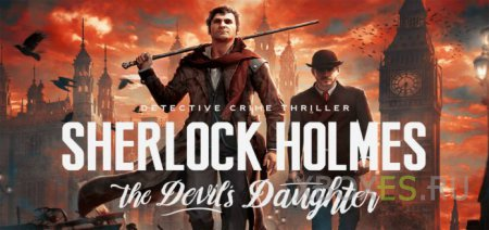Состоялся релиз Sherlock Holmes: The Devil's Daughter